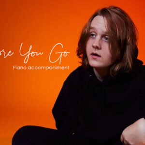 Before You Go Piano Accompaniment